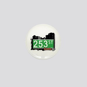 253 STREET, QUEENS, NYC Mini Button