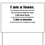 I am a loser - black and whit Yard Sign