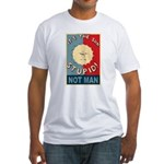 Its the Sun Stupid Fitted T-Shirt
