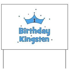 1st Birthday Kingsten! Yard Sign