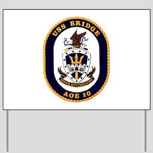 USS Bridge AOE 10 US Navy Ship Yard Sign