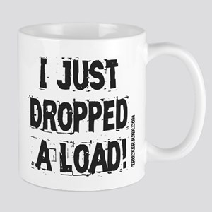 I Just Dropped a Load - Light Mug