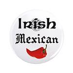 "Irish Mexican 3.5"" Button"