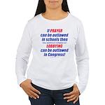 No Prayer No Lobbying Women's Long Sleeve T-Shirt