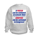 No Prayer No Lobbying Kids Sweatshirt