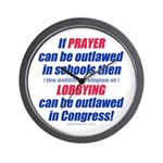 No Prayer No Lobbying Wall Clock