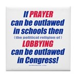 No Prayer No Lobbying Tile Coaster