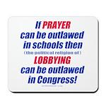 No Prayer No Lobbying Mousepad