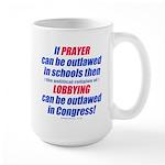 No Prayer No Lobbying Large Mug