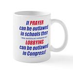 No Prayer No Lobbying Mug