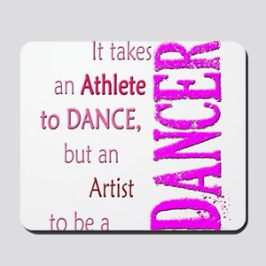Artist Athlete Dancer Mousepad