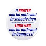 "No Prayer No Lobbying 3.5"" Button"