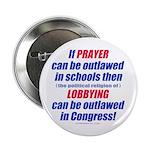 "No Prayer No Lobbying 2.25"" Button (10 pack)"
