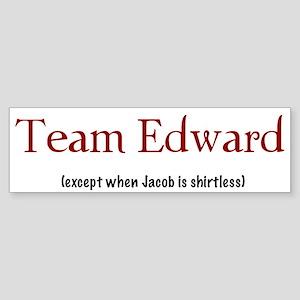 Team Edward (except...) Bumper Sticker