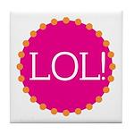 lol! Tile Coaster