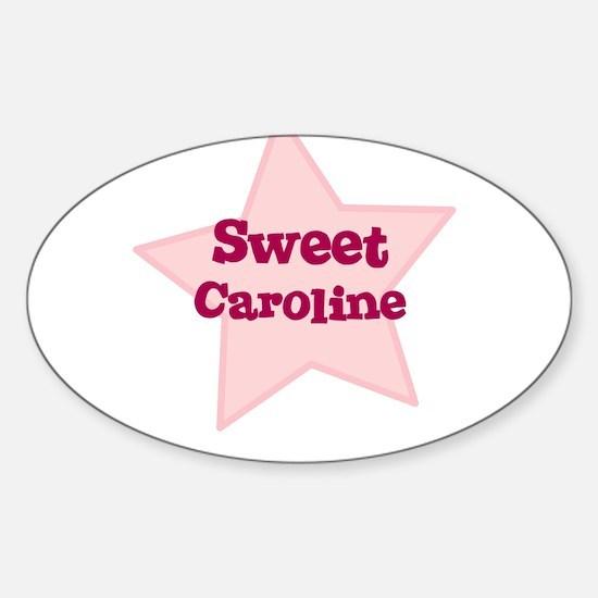 Sweet Caroline Oval Decal