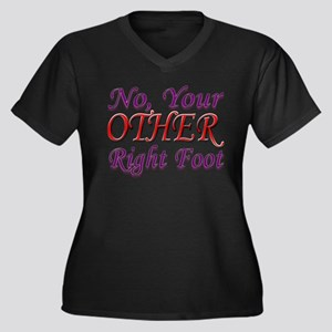 No, Your OTHER Right Foot Women's Plus Size V-Neck