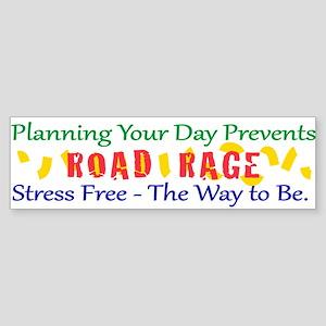 Plan Your Day - Prevent Road Rage Bumper Sticker