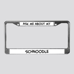 Ask me: Schnoodle License Plate Frame