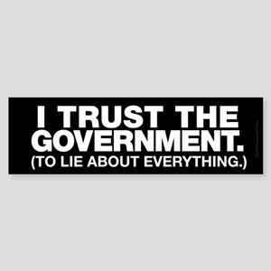 I Trust the Government Bumper Sticker