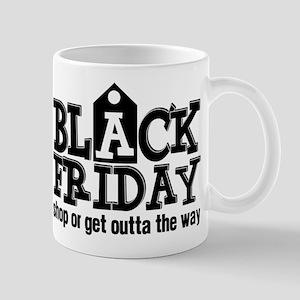 Black Friday Shop or Get Outta the Way Mug