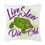 Live Slow, Die Old Woven Throw Pillow