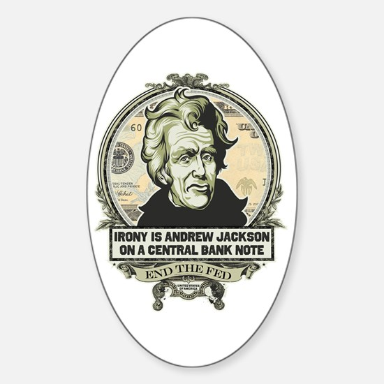Irony is Andrew Jackson Oval Decal