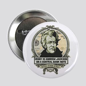 "Irony is Andrew Jackson 2.25"" Button"