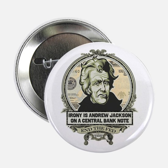 """Irony is Andrew Jackson 2.25"""" Button"""