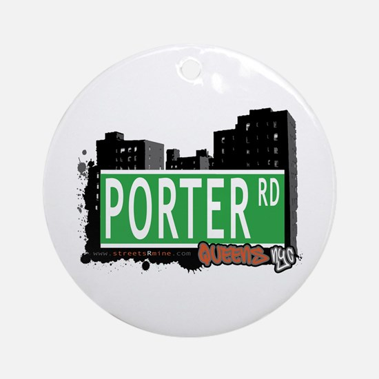 PORTER ROAD, QUEENS, NYC Ornament (Round)
