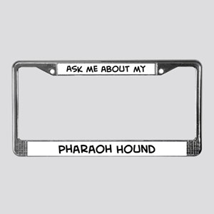 Ask me: Pharaoh Hound  License Plate Frame