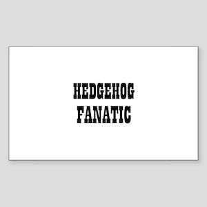 HEDGEHOG FANATIC Rectangle Sticker
