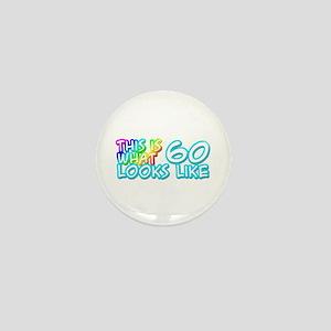 60th birthday, 60 looks like Mini Button