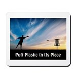 Putt Plastic In Its Place Mousepad