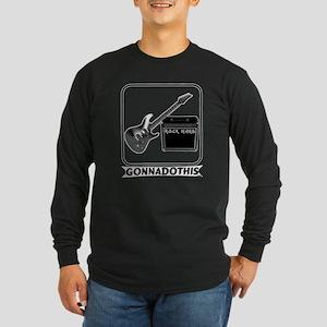 GONNADOTHIS.COM-Rock Hard- Long Sleeve Dark T-Shir