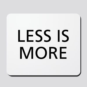 Less is More Mousepad