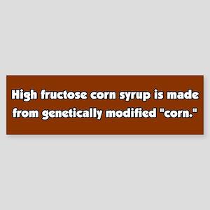 High Fructose Corn Syrup GMO Bumper Sticker