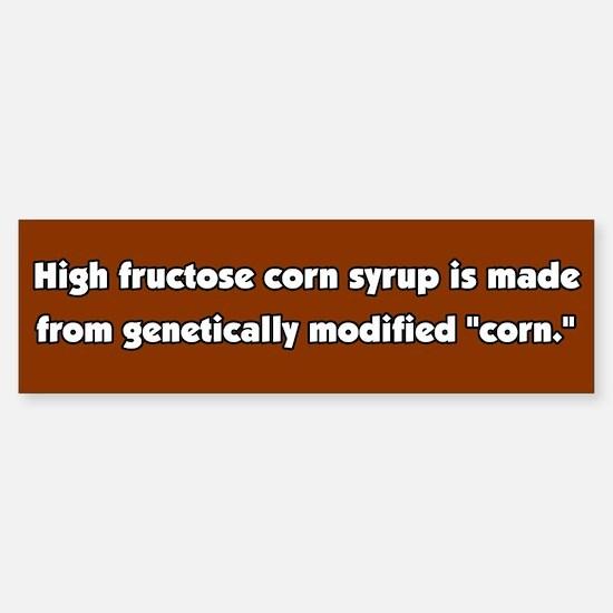High Fructose Corn Syrup GMO Bumper Bumper Bumper Sticker
