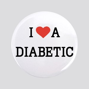 "I Love a Diabetic 3.5"" Button"