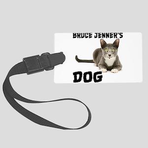 Bruce Jenner's Dog Large Luggage Tag
