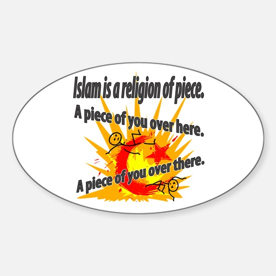 Islam is a Religion of Piece Sticker (Oval)