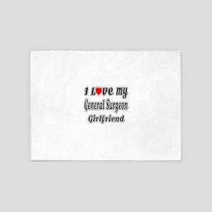 I Love My General Surgeon Girlfrien 5'x7'Area Rug