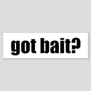 got bait?