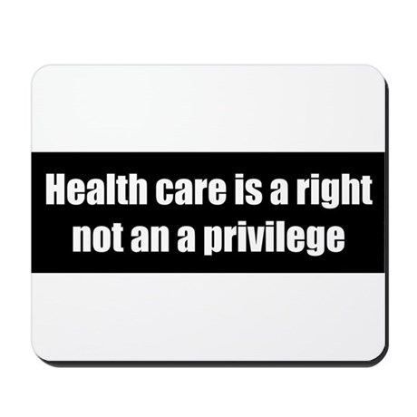 Health care is a right not an a privilege