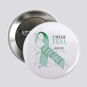 """I Wear Teal for my Niece 2.25"""" Button"""