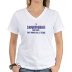 If Snowmobiling was easy they Women's V-Neck T-Shi