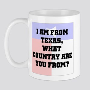 I am from Texas what country are you from Mug