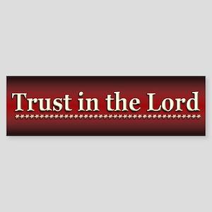 Trust in the Lord - Bumper Sticker