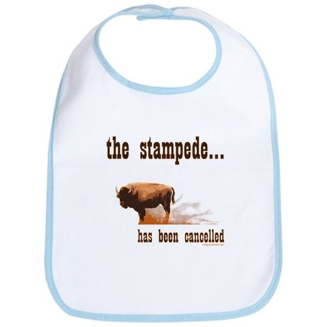 Stampede has been cancelled buffalo Bib