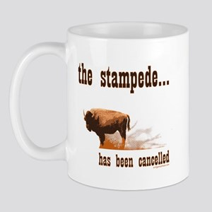 Stampede has been cancelled buffalo Mug